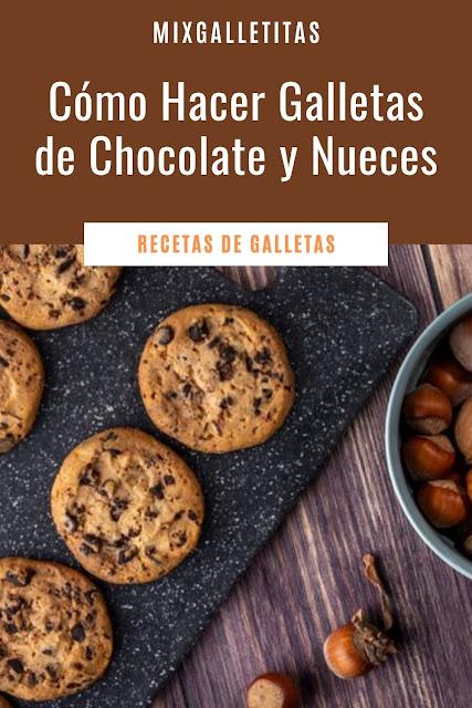 CÓMO HACER GALLETAS DE CHOCOLATE Y NUECES