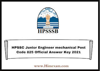 HPSSC Junior Engineer mechanical Post Code 825 Official Answer Key 2021