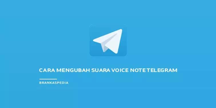 Cara Mengubah Suara Voice Note Telegram