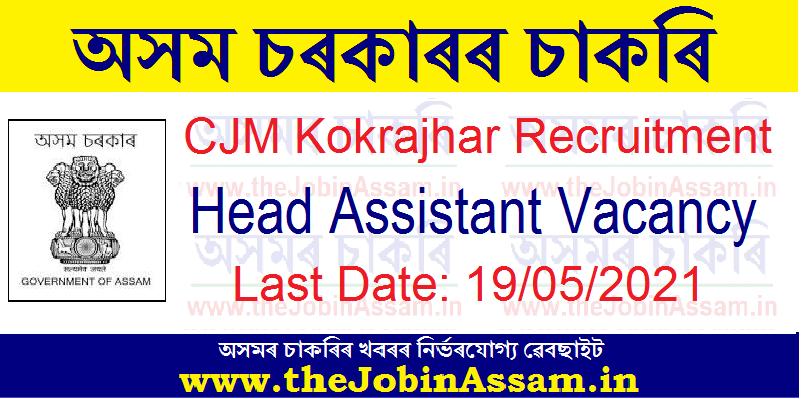 CJM Kokrajhar Recruitment 2021: Head Assistant Vacancy