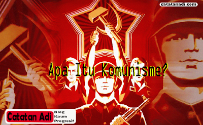 Definisi, tujuan dan contoh negara komunis