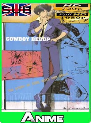 Cowboy Bebop[26/26] [Trial Audio] [BD 1080p/720p+VL] l[GoogleDrive]
