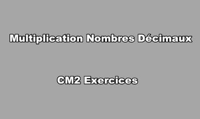 Multiplication Nombres Décimaux CM2 Exercices