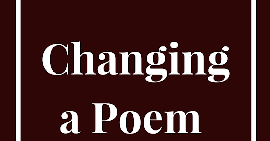 Changing A Poem