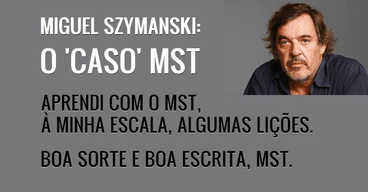 Miguel Szymanski: O 'caso' Miguel Sousa Tavares