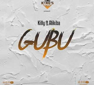 AUDIO | Killy ft Alikiba – GUBU | Download New song