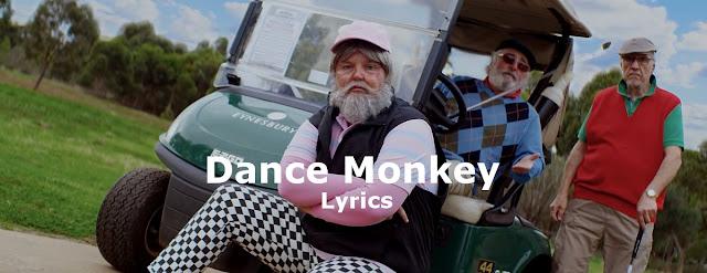Lyrics, Dance Monkey, musica