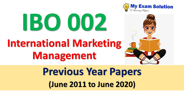 IBO 002 International Marketing Management Previous Year Papers