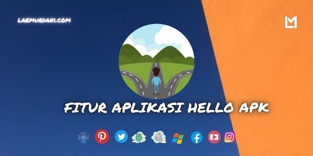 FITUR APLIKASI HELLO APK