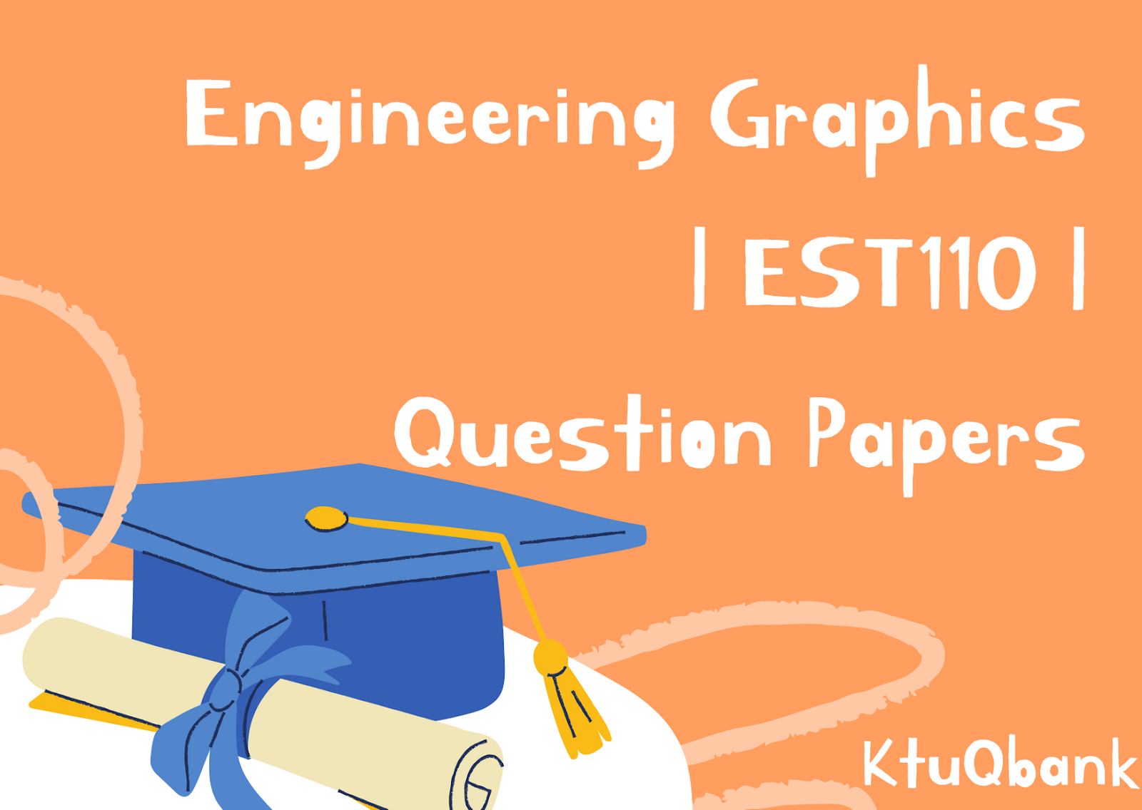 Engineering Graphics | EST110 | Question Papers