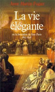 """«Элегантная жизнь или как возник """"весь Париж"""" 1815-1848», Анна Мартен-Фюжье La vie elegante, ou, La formation du Tout-Paris, 1815-1848 [Anne Martin-Fugier]"""