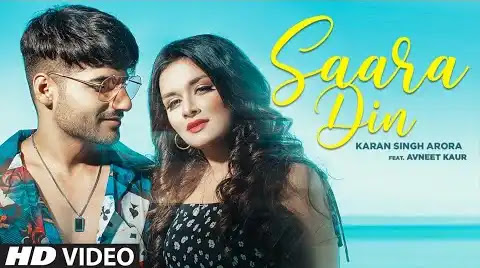 Saara Din song Lyrics | Avneet Kaur | Karan Singh Arora | T-Series