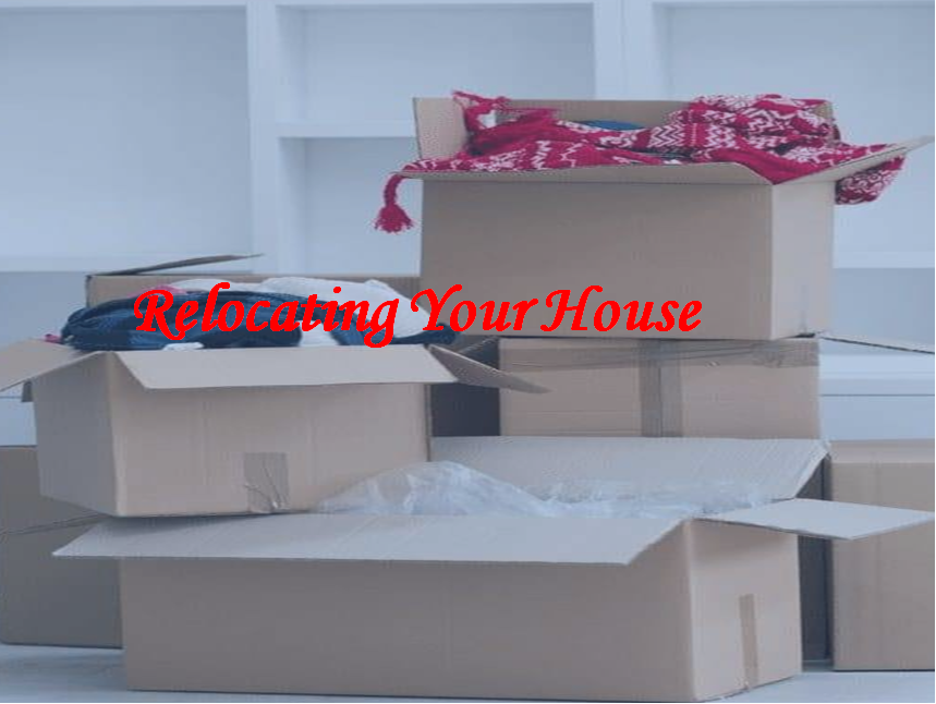 The Difficulties of Relocating a House
