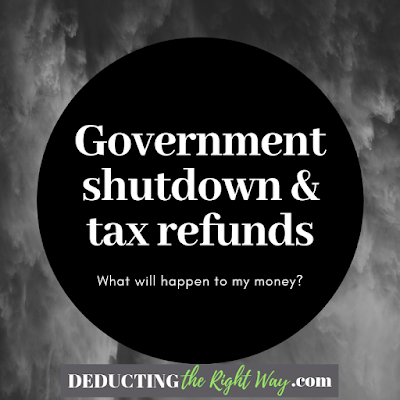 Government Shutdown Tax Refunds | www.deductingtherightway.com
