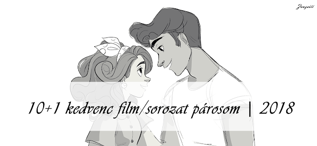 10+1 kedvenc film/sorozat parosom | 2018