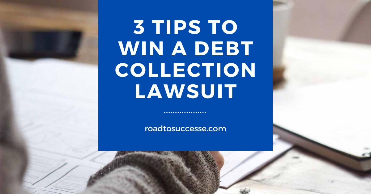 3 Tips To Win A Debt Collection Lawsuit