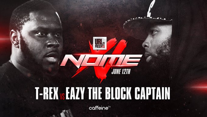 T-Rex vs Eazy The Block Captain Is Set For NOME XI