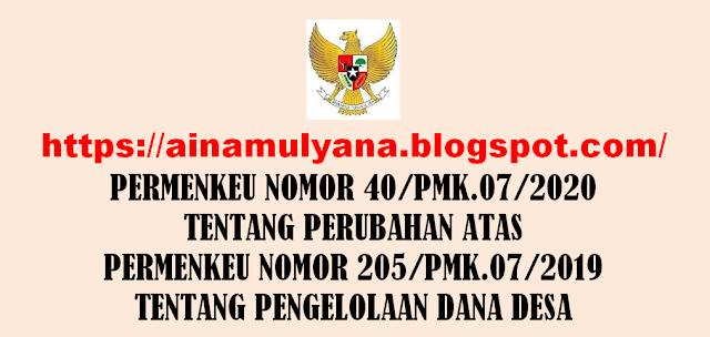 PERMENKEU (PMK) NOMOR 40 TAHUN 2020 TENTANG PENGELOLAAN DANA DESA