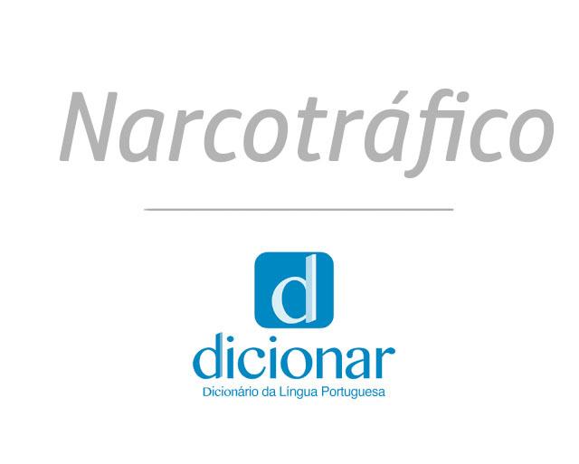 Significado de Narcotráfico