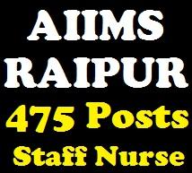 AIIMS Raipur 475 Staff Nurse (Grade 1-2) Recruitment 2017
