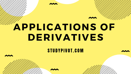 Download free study notes formulas, concepts, examples and worksheets of Application of Derivatives (CALCULUS)