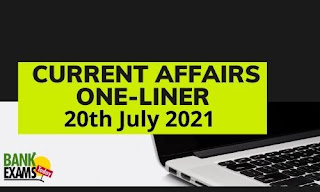 Current Affairs One-Liner: 20th July 2021