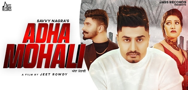 Adha Mohali Lyrics - Savvy Nagra