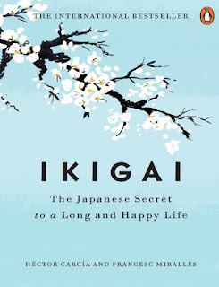 Ikigai _ the Japanese secret to a long and happy life