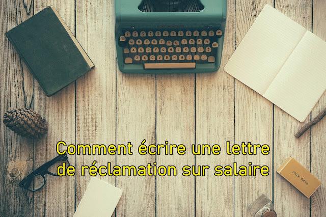 Comment écrire une lettre de réclamation sur salaire