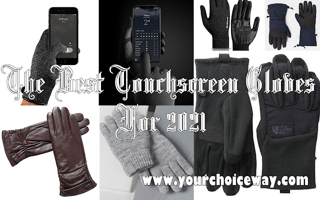 The Best Touchscreen Gloves For 2021 - Your Choice Way