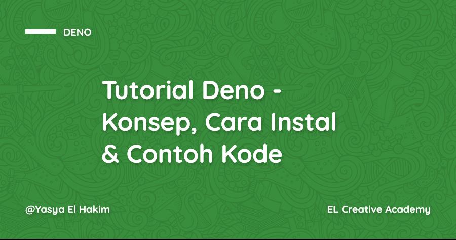 Tutorial Deno - Mengenal Konsep, Cara Install, dan Contoh Kode dari Deno
