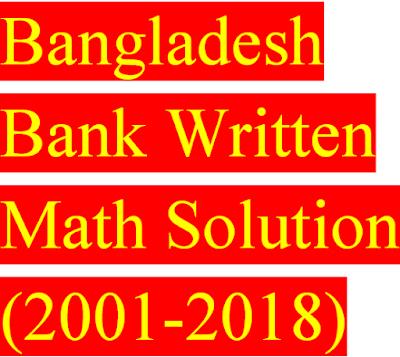 Bangladesh Bank Written Math Solutions (2001-2018)
