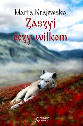 """""""Zaszyj oczy wilkom"""" - Marta Krajewska"""