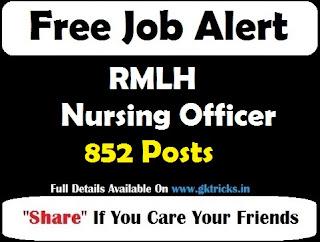 RMLH Nursing Officer 852 Posts