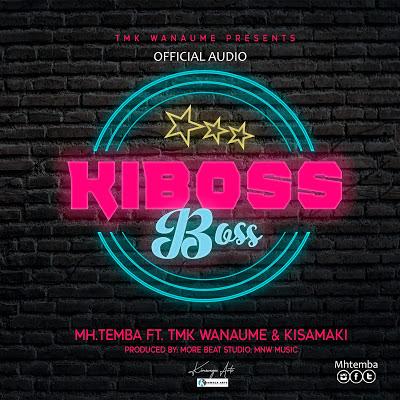 AUDIO | Mh.Temba Ft TmK Wanaume & Kisamaki - Kiboss Boss || Mp3 Download