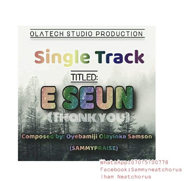 [Mp3] E Seun (thank you) by SammyPraise