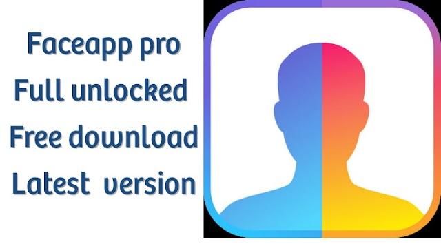 Faceapp pro version full unlocked apk latest free download