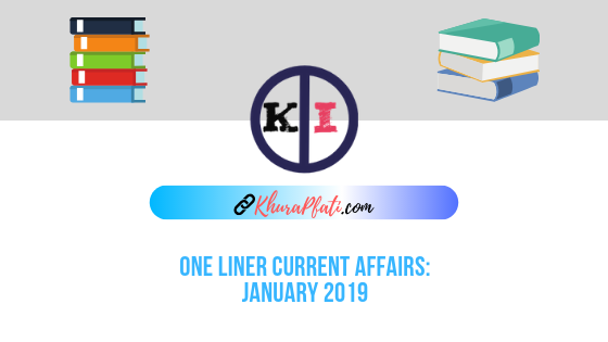 Current Affairs: JANUARY 2019 with PDF