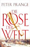 Die Rose der Welt von Peter Prange
