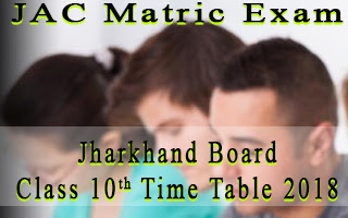 jac matric routine 2018 - jharkhand board 10th time table jac.nic.in 2018