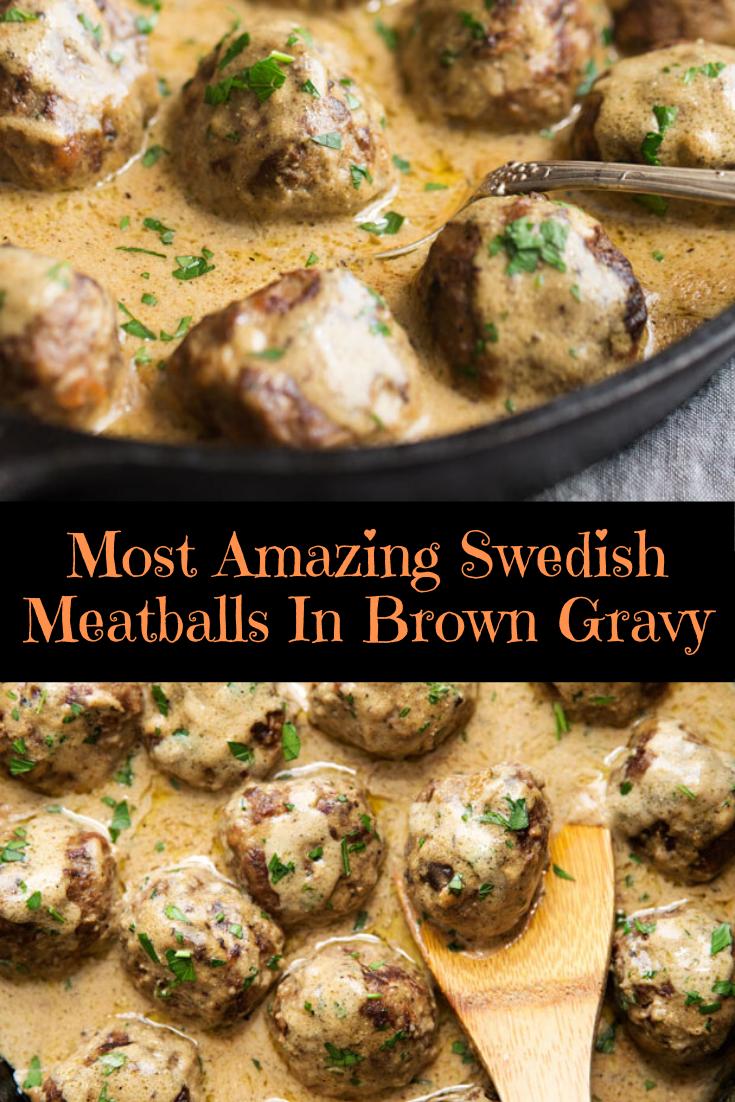 Most Amazing Swedish Meatballs In Brown Gravy
