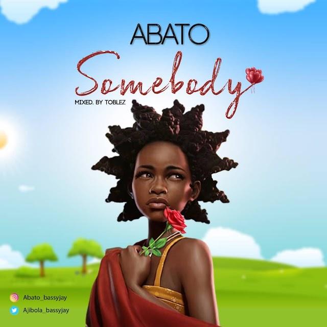 [Music] Abato – Somebody