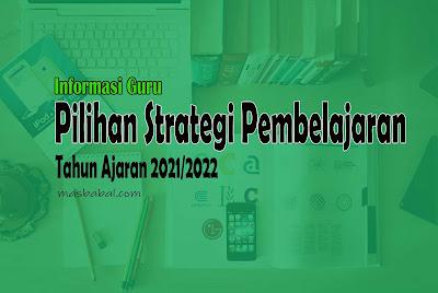 Pilihan Strategi Pembelajaran Tahun Ajaran 2021/2022