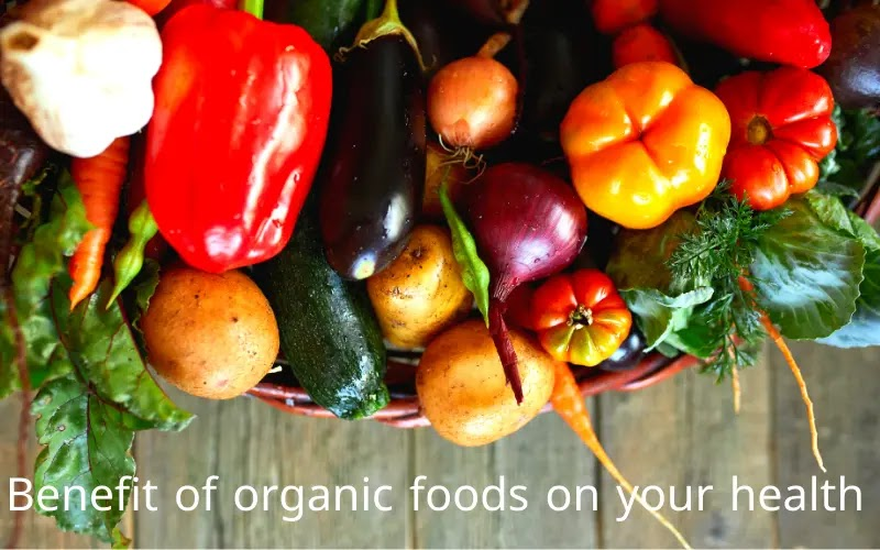 Benefit of organic foods on your health