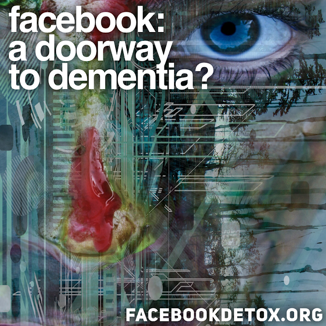 Facebook is not good for a person who is predisposed to Dementia