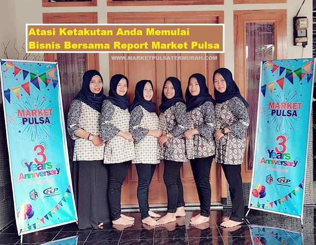 Atasi Ketakutan Anda Memulai Bisnis Bersama Report Market Pulsa