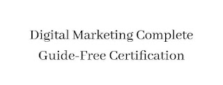 Digital Marketing Complete Guide-Free Certification