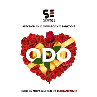Strongman – Odo (Cover) feat Sarkodie, Akwaboah