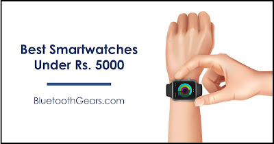 best smartwatch and smart bands under 5000