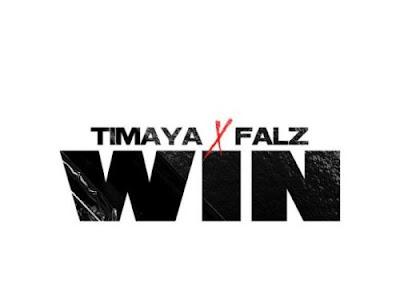 Lyrics: Timaya ft Falz - Win